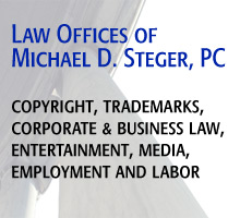 Law Offices of Michael D. Steger, PC - Trademark, Copyright, Corporate and Business Law, Media, Employment and Labor